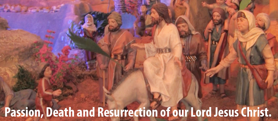 Passion, Death and Resurrection of our Lord Jesus Christ